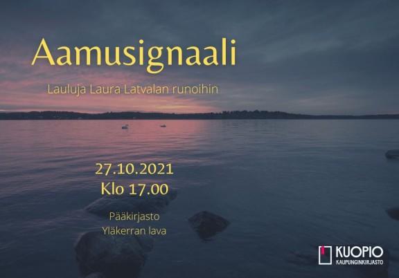 Aamusignaali : Lauluja Laura Latvalan runoihin